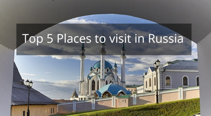 Top 5 Places to visit in Russia