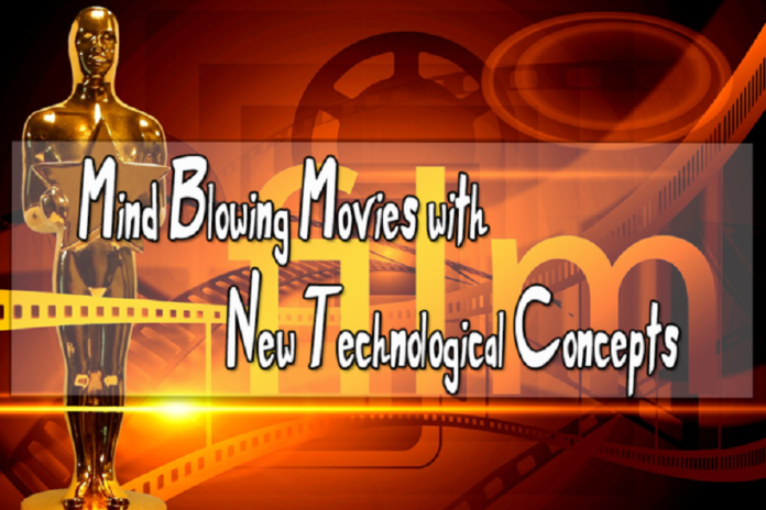 Mind Blowing Movies with New Technological Concepts