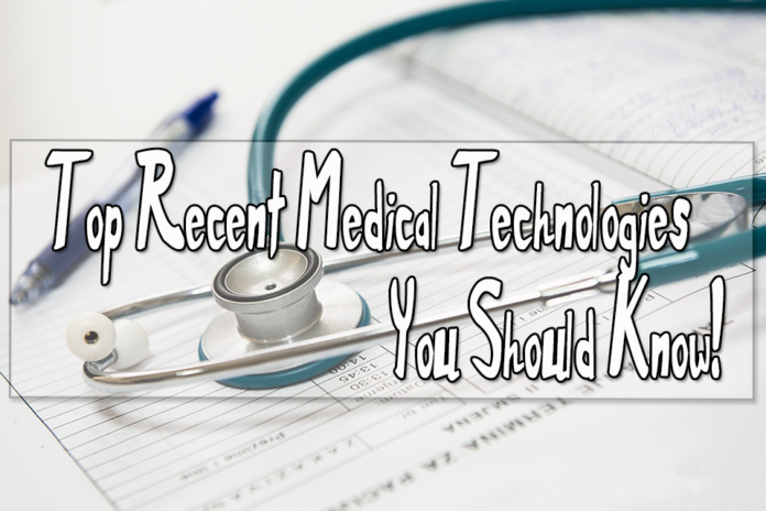 Recent Medical Technologies You