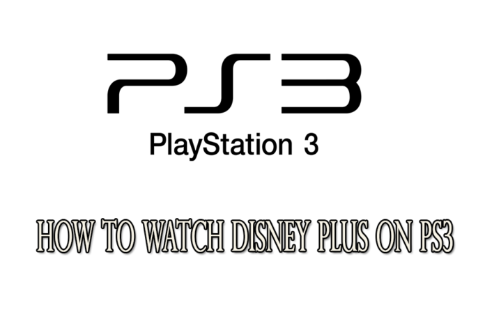 How to Watch Disney Plus on PS3