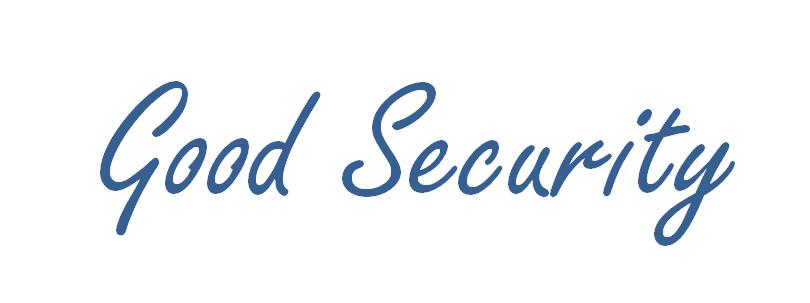 Good Security